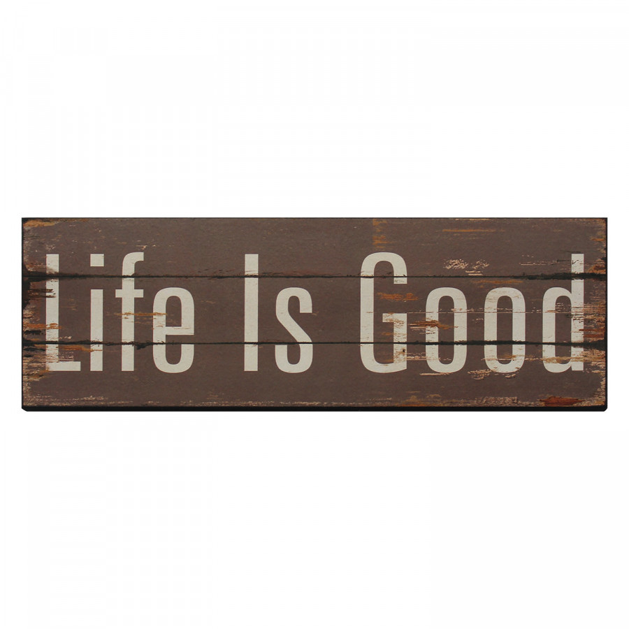 Is Good Schild Braun Schild Life 2eED9WHYI